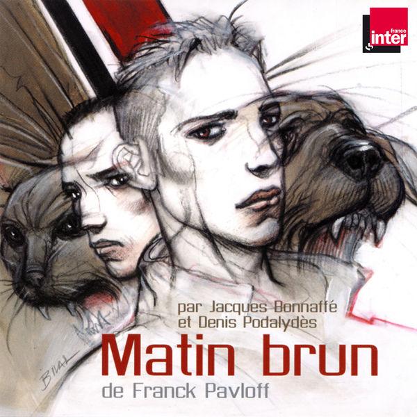Jacques Bonnaffé - Matin brun de Franck Pavloff