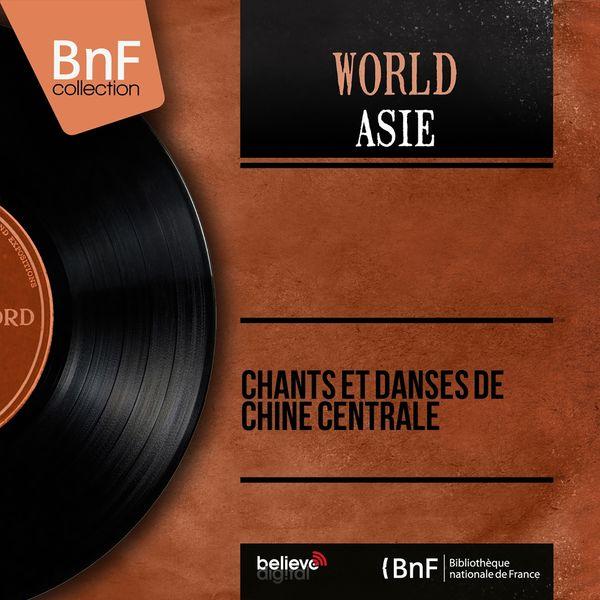 Various Artists - Chants et danses de Chine centrale (Mono Version)