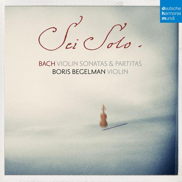 Boris Begelman - Bach: Sonatas and Partitas for Solo Violin