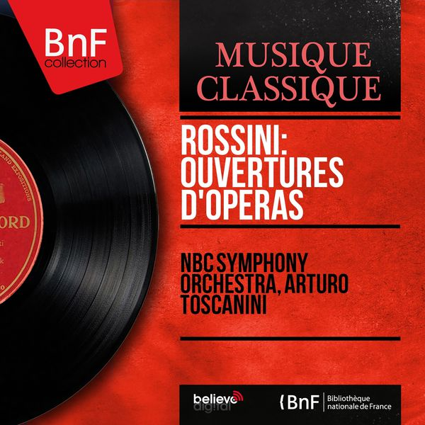NBC Symphony Orchestra - Rossini: Ouvertures d'opéras (Mono Version)