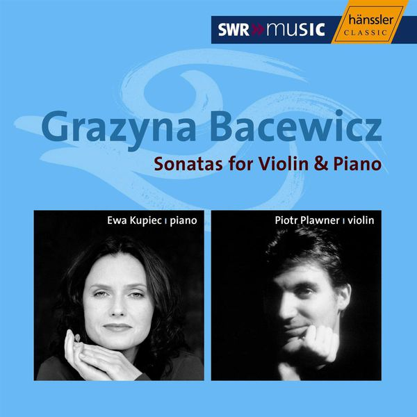 Piotr Plawner - BACEWICZ: Sonatas for Violin and Piano