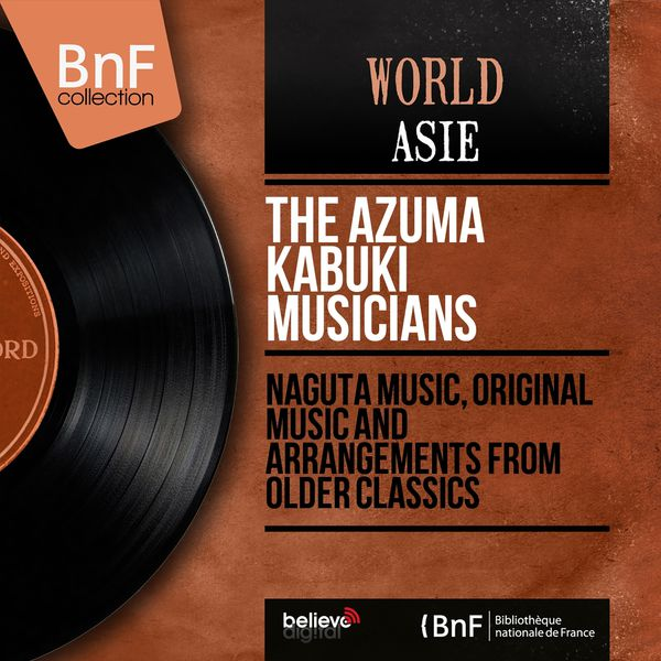 The Azuma Kabuki Musicians - Naguta Music, Original Music and Arrangements from Older Classics (Mono Version)