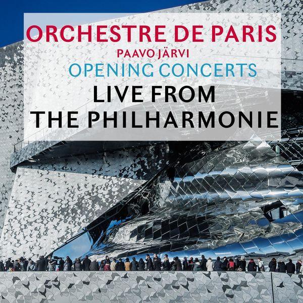 Orchestre de Paris Opening Concerts: Live from the Philharmonie de Paris
