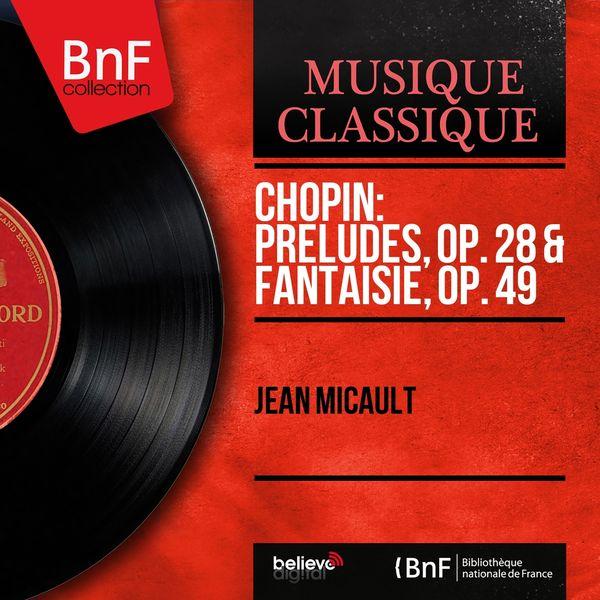 Jean Micault - Chopin: Préludes, Op. 28 & Fantaisie, Op. 49 (Mono Version)