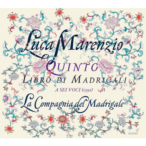 La Compagnia del Madrigale - Luca Marenzio : Quinto libro di madrigali a sei voci