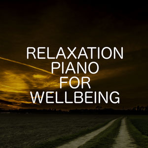 Relaxation Piano For Wellbeing