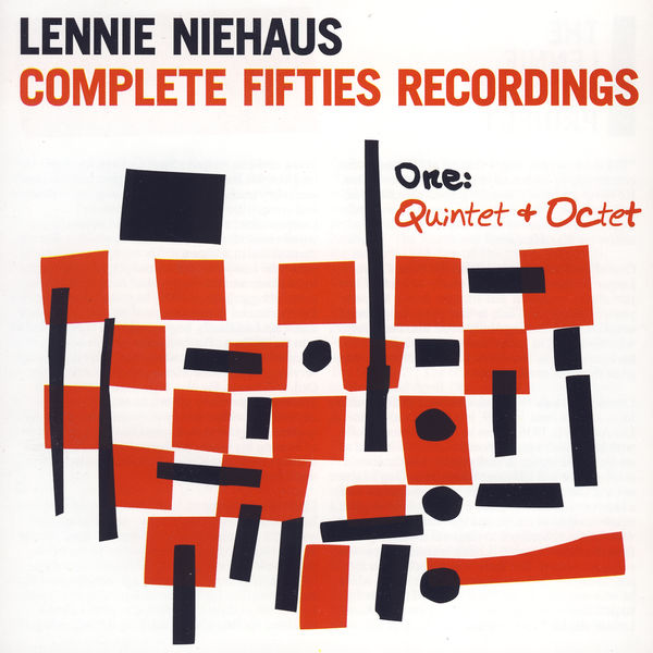 Lennie Niehaus - Complete Fifties Recordings - One: Quintet And Octet