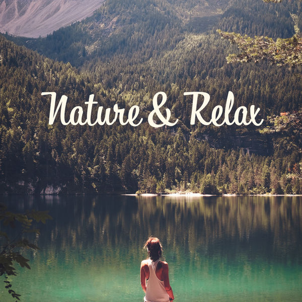Nature Sounds - Nature & Relax – Calm Music to Rest, Stress Relief, Singing Birds, Piano Relaxation, Gentle Guitar, Pure Mind