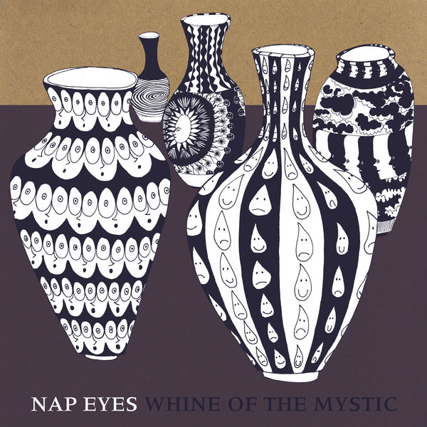 Nap Eyes - Whine of the Mystic