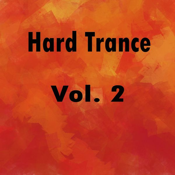 Hard Trance, Vol  2 | Various Artists – Download and listen to the album