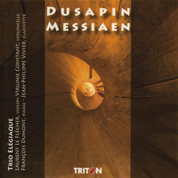 Trio Élégiaque - Pascal Dusapin: Trio Rombach - Olivier Messiaen: Quatuor pour la fin du temps