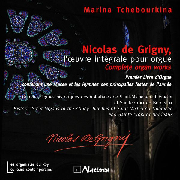 Marina Tchebourkina - Nicolas de Grigny, l'œuvre intégrale pour orgue