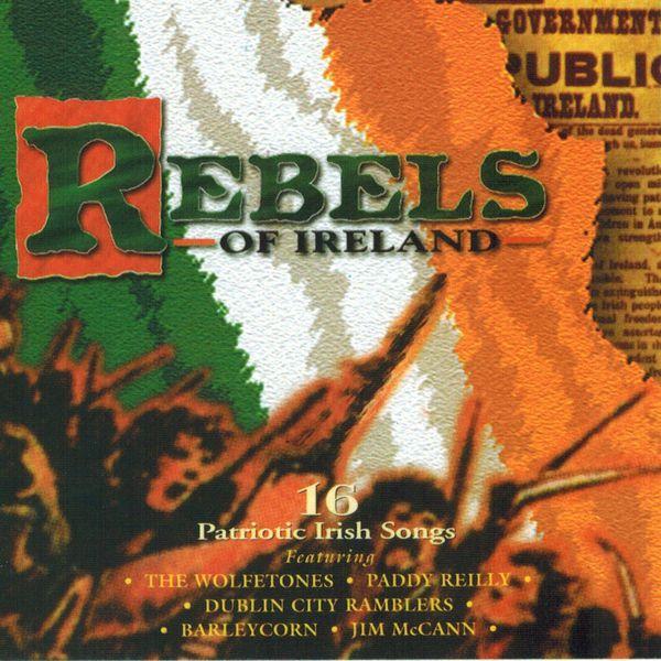Various Artists - Rebels of Ireland (16 Patriotic Irish Songs)