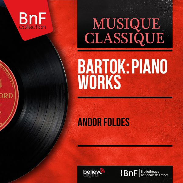 Andor Foldes - Bartók: Piano Works (Mono Version)