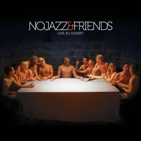 NoJazz - NoJazz & Friends (Live au Sunset)