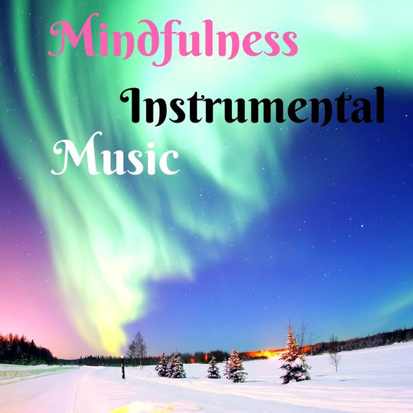 Mindfulness Instrumental Music - 25 Songs for Techniques of
