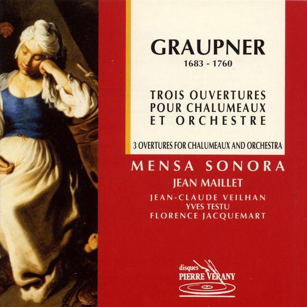 Mensa Sonora - Graupner : Trois ouvertures pour chalumeaux & orchestre
