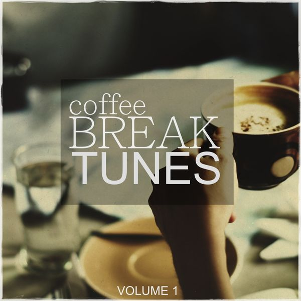 Various Artists - Coffee Break Tunes, Vol. 1 (Smooth Electronic Music For A Relaxed Cup Of Coffee)
