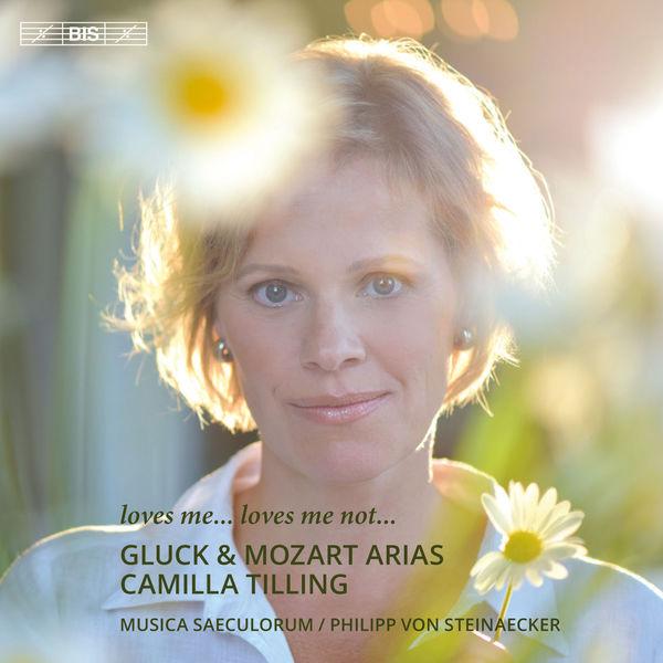 Camilla Tilling - Loves Me... Loves Me Not... (Gluck, Mozart)