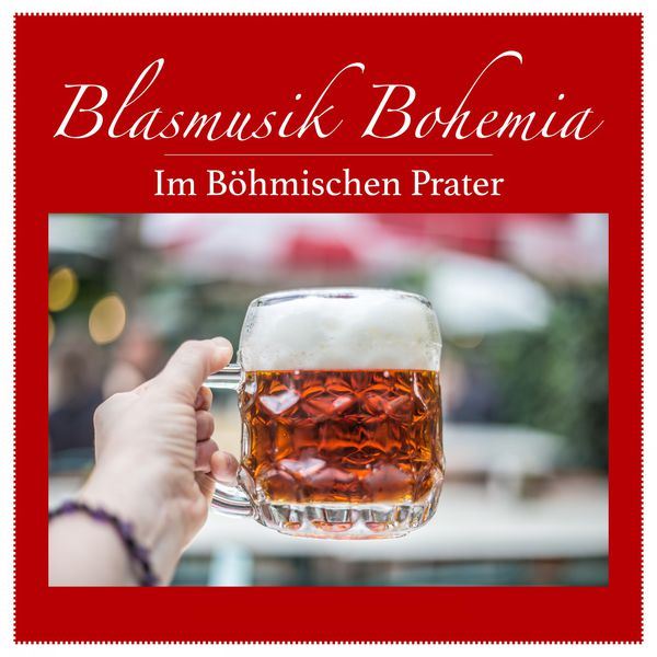 Blasmusik Bohemia - Im Böhmischen Prater