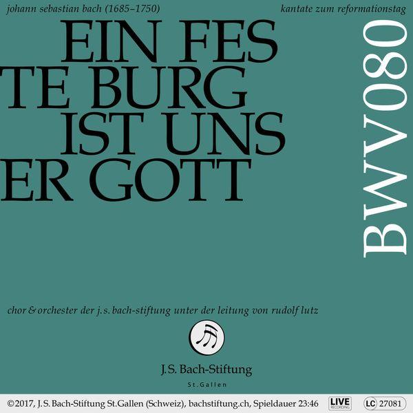 Chor & Orchester der J.S. Bach-Stiftung - Bachkantate, BWV 80 - Ein feste Burg ist unser Gott (Live)