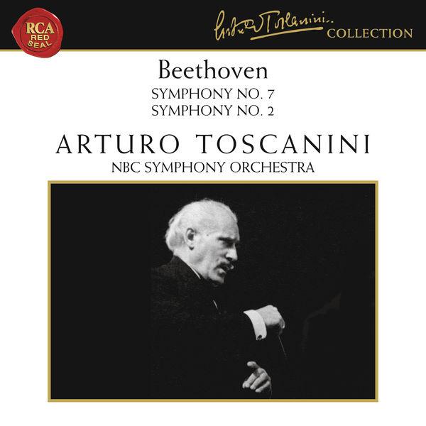 Arturo Toscanini - Beethoven: Symphony No. 7 in A Major, Op. 92, Symphony No. 2 in D Major, Op. 36 & Egmont Overture, Op. 84