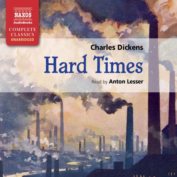 Anton Lesser - Hard Times (Unabridged)
