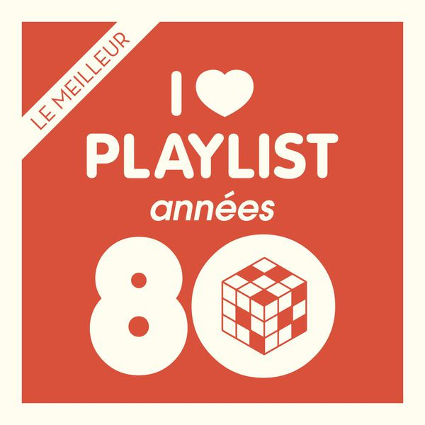 Various Artists - Années 80: Les meilleurs hits 80's réunis dans une playlist