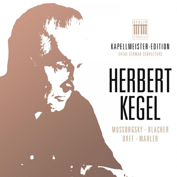 Rundfunk-Sinfonieorchester Leipzig - Herbert Kegel - Kapellmeister-Edition, Vol. 1