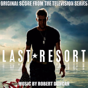 Last Resort (Original Score from the Television Series)