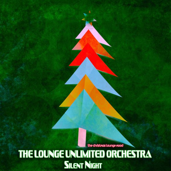 The Lounge Unlimited Orchestra - Silent Night (The Christmas Lounge Mood)