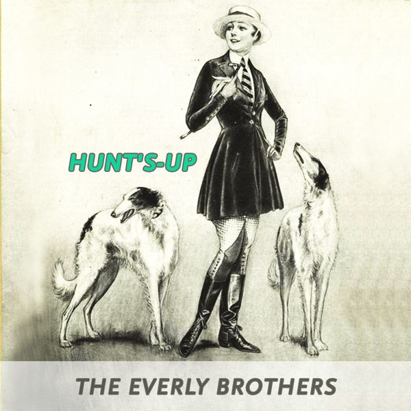 The Everly Brothers - Hunt's-up