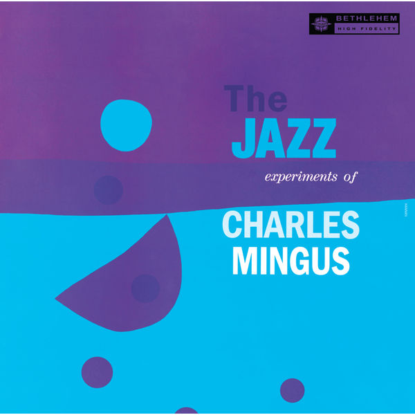 Charles Mingus - The Jazz Experiments of Charles Mingus (Remastered 2013)