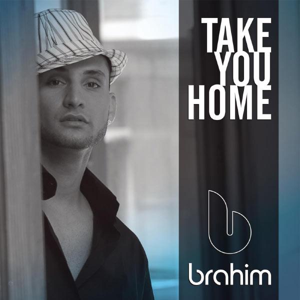Brahim - Take You Home (Radio Edit)