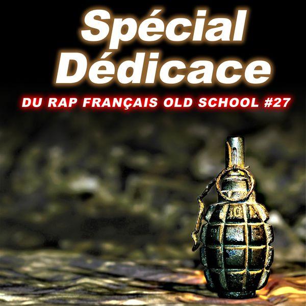 Various Artists - Spécial dédicace du rap francais Old School, Vol. 27