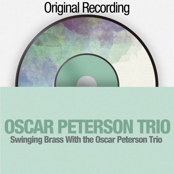 Swinging Brass with the Oscar Peterson Trio (Original Recording