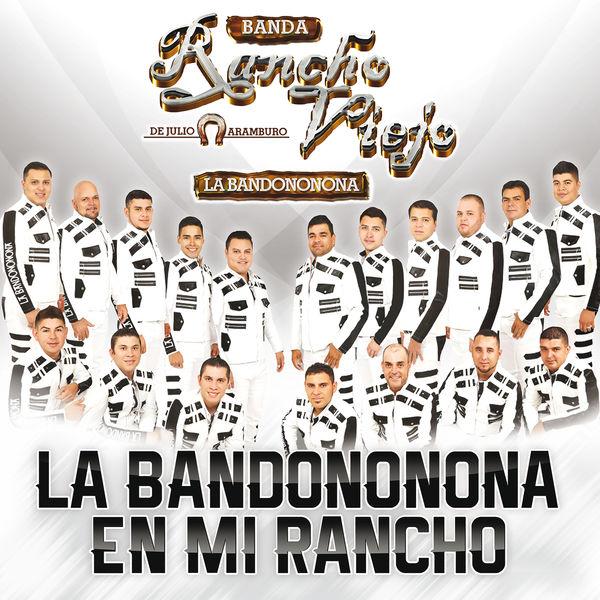Banda Rancho Viejo De Julio Aramburo La Bandononona - La Bandononona En Mi Rancho