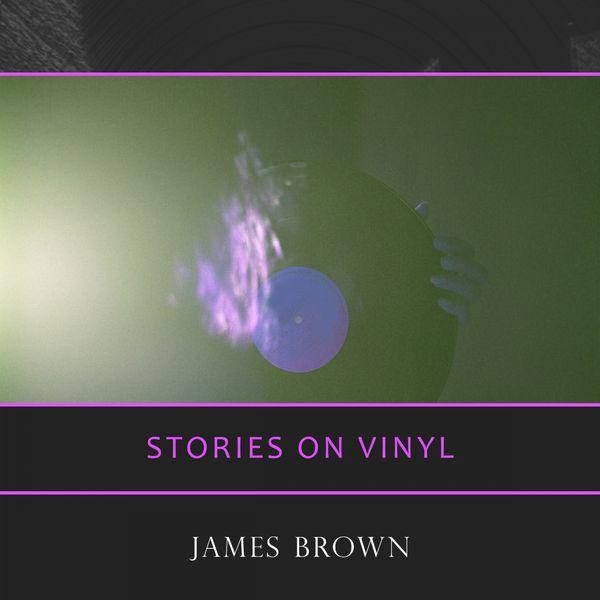 James Brown - Stories On Vinyl