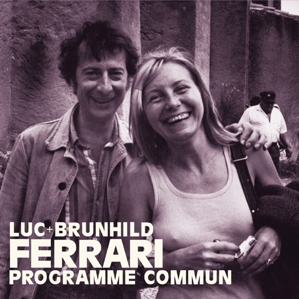 Luc Ferrari - Programme commun