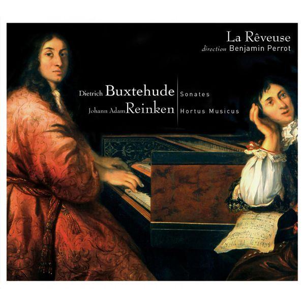 La Rêveuse - Buxtehude: Sonates - Reinken: Hortus Musicus