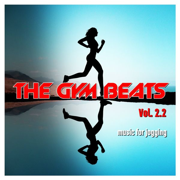 THE GYM BEATS - The Gym Beats, Vol. 2.2 (140 Bpm) [Music for Jogging]