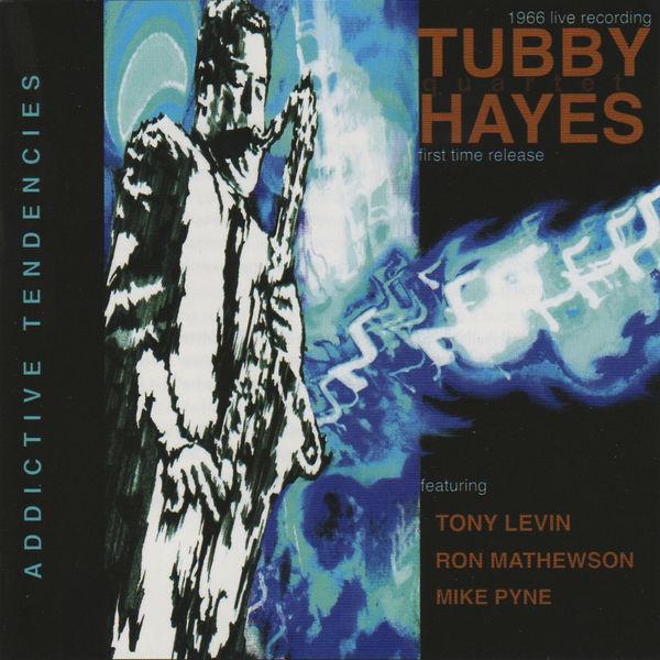 Tubby Hayes - Addictive Tendencies