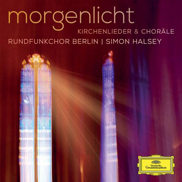 Rundfunkchor Berlin - Morgenlicht - Kirchenlieder & Choräle