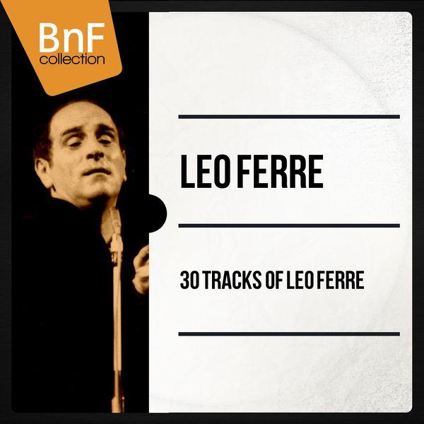 Léo Ferré - 30 Tracks of Léo Ferré