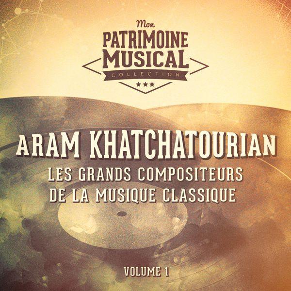 Anatole Fistoulari - Les grands compositeurs de la musique classique : Aram Khatchaturian, Vol. 1