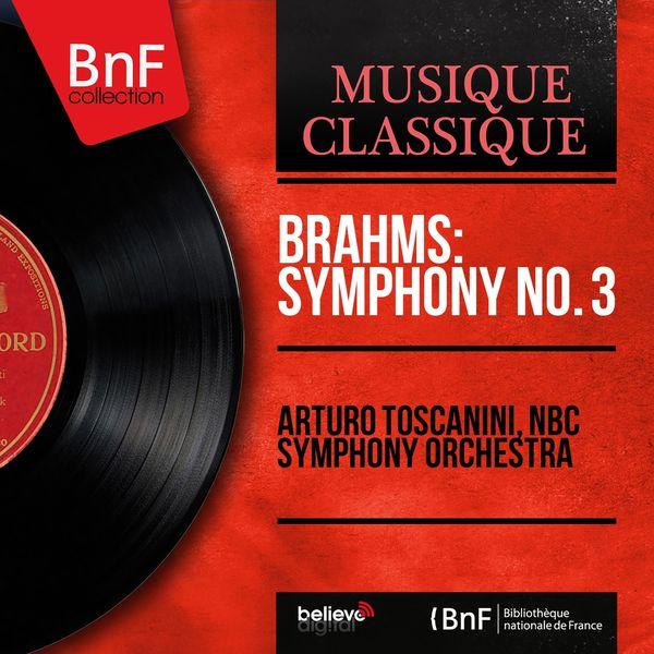 Arturo Toscanini - Brahms: Symphony No. 3 (Mono Version)