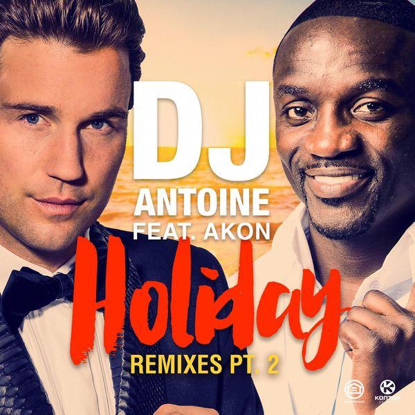 DJ Antoine - Holiday (Remixes, Pt. 2)