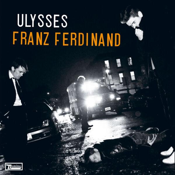 Franz Ferdinand - Ulysses