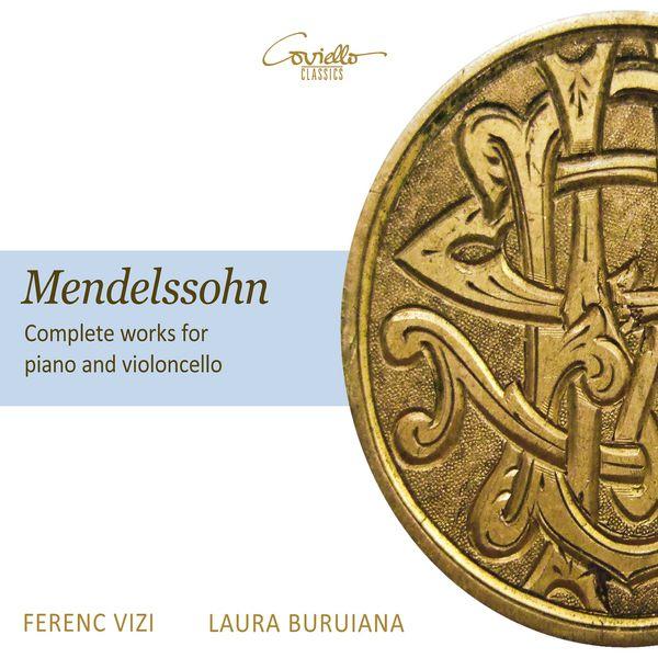 Laura Buruiana - Mendelssohn: Complete Works for Piano and Violincello