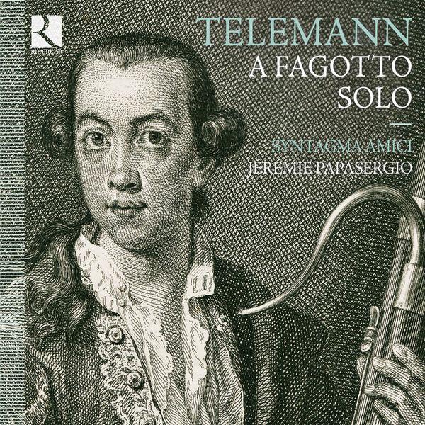 Jérémie Papasergio - Telemann : A fagotto solo (Œuvres de Telemann, Schaffrath, Zelenka)